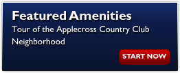Featured Amenities of the AppleCross Country Club Neighborhood